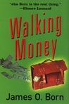 Walking Money by James O. Born