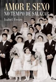 Amor e Sexo no Tempo de Salazar por Isabel Freire EPUB DJVU -