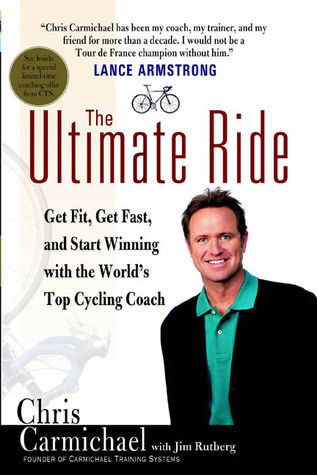 The Ultimate Ride por Chris Carmichael, Jim Rutberg