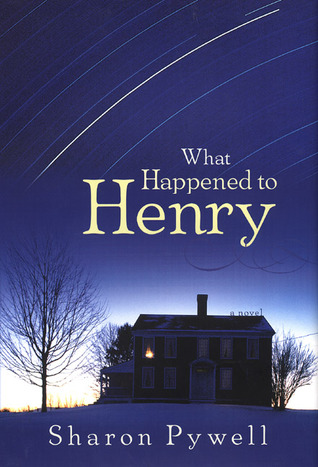 What Happened to Henry - Sharon Pywell