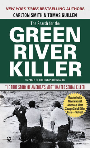 The Search for the Green River Killer by Carlton Smith