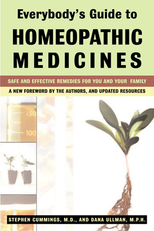 everybody s guide to homeopathic medicines by stephen cummings rh goodreads com a complete guide to homeopathic remedies guide to homeopathic remedies