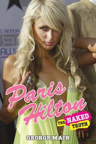 Paris Hilton: The Naked Truth