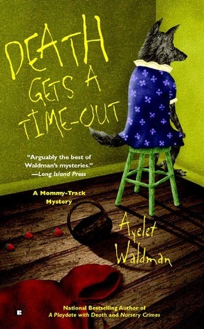 Death Gets A Time-Out (A Mommy-Track Mystery #4)