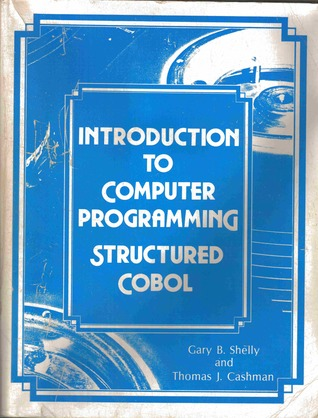 Introduction to Computer Programming Structured COBOL