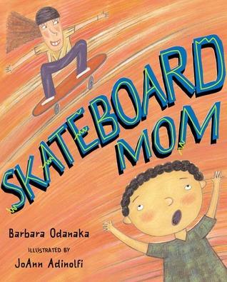 Skateboard Mom by Barbara Odanaka