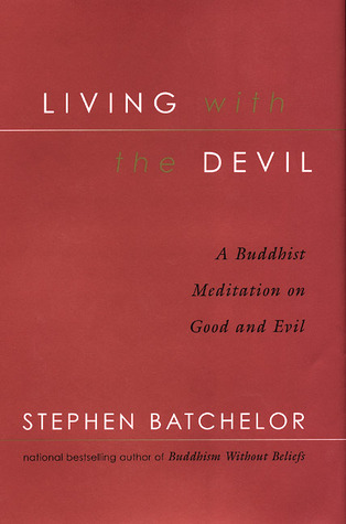 Living with the Devil by Stephen Batchelor