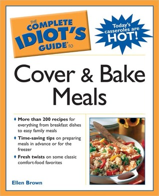 The Complete Idiot's Guide to Cover and Bake Meals DJVU PDF 978-1592573714