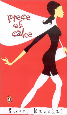 Piece of Cake by Swati Kaushal