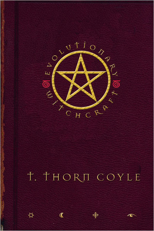 Evolutionary Witchcraft by T. Thorn Coyle