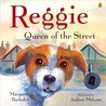 Reggie Queen of the Street by Margaret Barbalet
