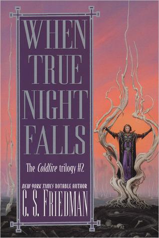 When True Night Falls (The Coldfire Trilogy, #2) par C.S. Friedman