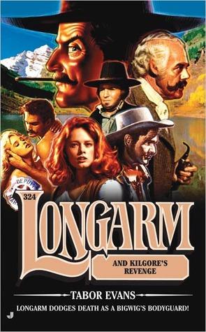 Longarm and Kilgore's Revenge (Longarm, #324)