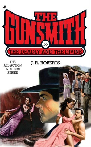The Deadly and the Divine (The Gunsmith, #288)