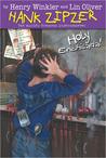 Holy Enchilada! (Hank Zipzer, #6)