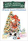 A Katie Kazoo Christmas (Katie Kazoo, Switcheroo, Super Super Special)