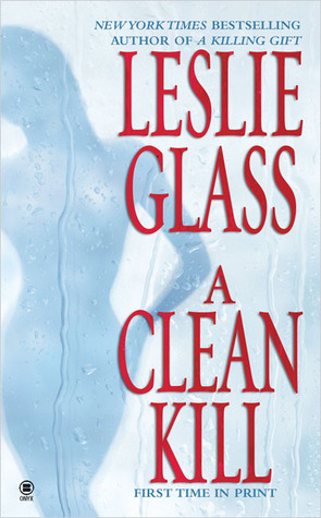 A Clean Kill by Leslie Glass