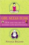 Girl Seeks Bliss: Zen and the Art of Modern Life Maintenance