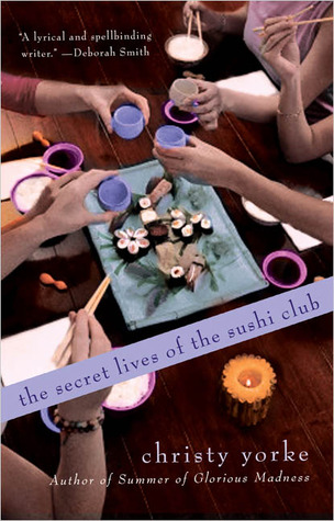 The Secret Lives of the Sushi Club by Christy Yorke