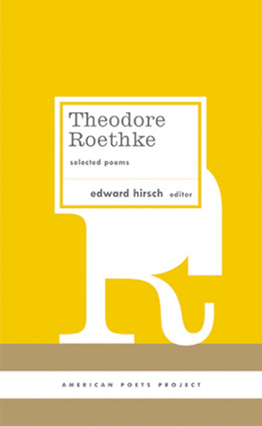 Selected Poems by Theodore Roethke