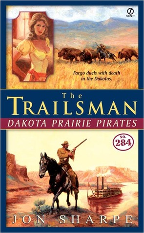 Dakota Prairie Pirates (The Trailsman #284)