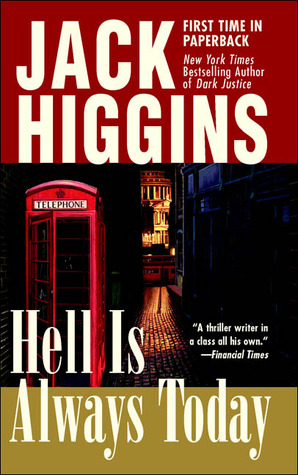 Hell Is Always Today by Jack Higgins