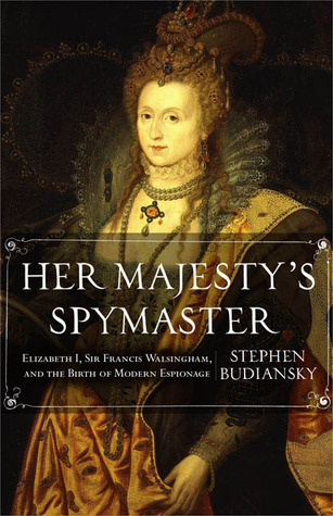 Her Majesty's Spymaster by Stephen Budiansky