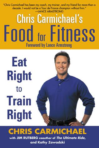 Chris Carmichael's Food for Fitness par Chris Carmichael, Jim Rutberg, Kathy Zawadzki