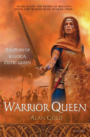 Warrior Queen by Alan Gold