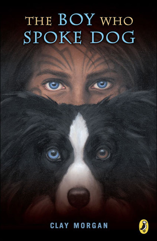 The boy who spoke dog by clay morgan fandeluxe Choice Image