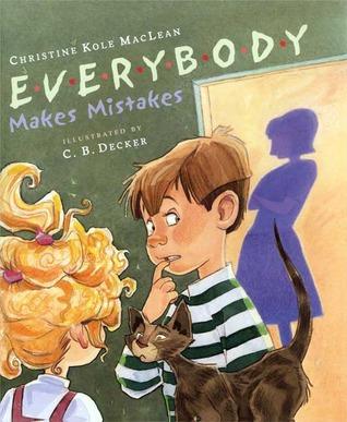 Everybody Makes Mistakes Christine Kole MacLean Cynthia