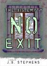 No Exit (The Big Empty, #4)