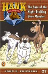 The Case of the Night-Stalking Bone Monster (Hank the Cowdog, #27)
