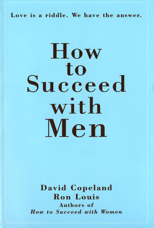 How to Succeed with Men