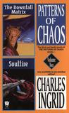 The Downfall Matrix & Soulfire (Patterns of Chaos: Omnibus 2)