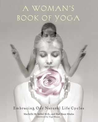 A Woman's Book of Yoga by Machelle M. Seibel