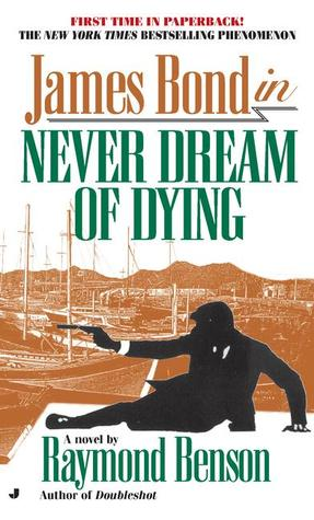 Never Dream of Dying by Raymond Benson