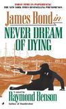 Never Dream of Dying (Raymond Benson's Bond, #5)