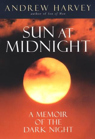 The Sun at Midnight by Andrew Harvey
