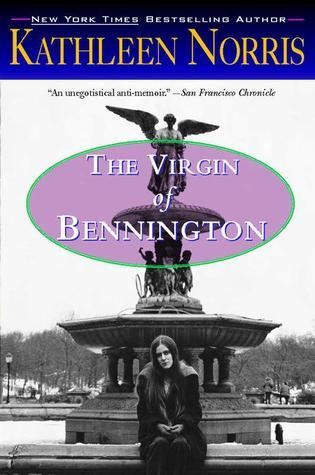 The Virgin of Bennington by Kathleen Norris