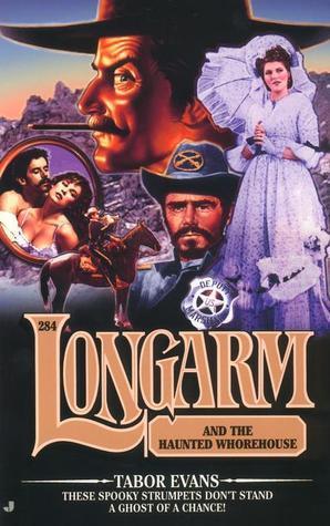 Longarm and the Haunted Whorehouse (Longarm, #284)