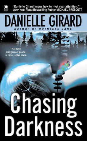 Chasing Darkness by Danielle Girard