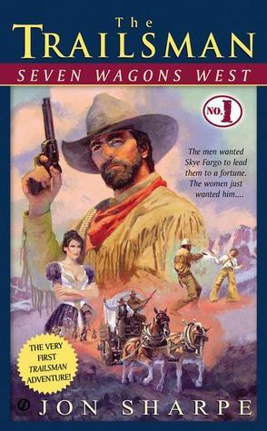 Seven Wagons West (The Trailsman #1)