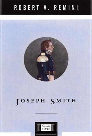 Joseph Smith by Robert V. Remini