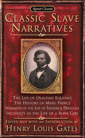 The Classic Slave Narratives by Henry Louis Gates Jr.