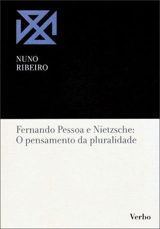 Fernando Pessoa e Nietzsche: O pensamento da pluralidade