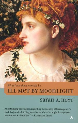 Ill Met by Moonlight by Sarah A. Hoyt