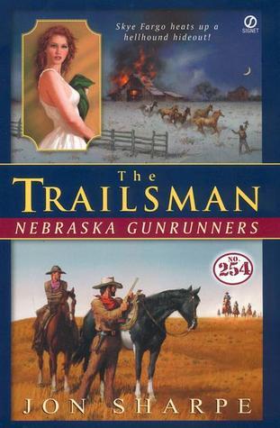 Nebraska Gunrunners (The Trailsman #254)