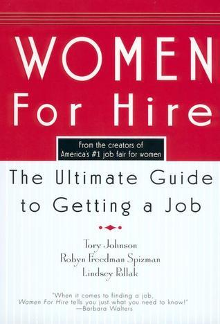 Women for Hire: The Ultimate Guide to Getting a Job