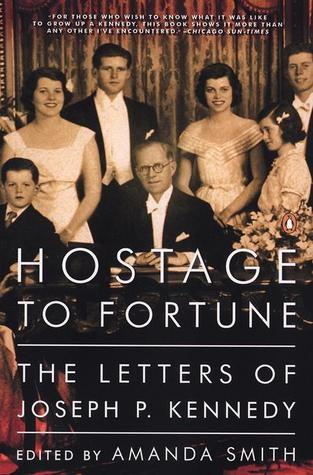 Hostage to Fortune by Joseph P. Kennedy